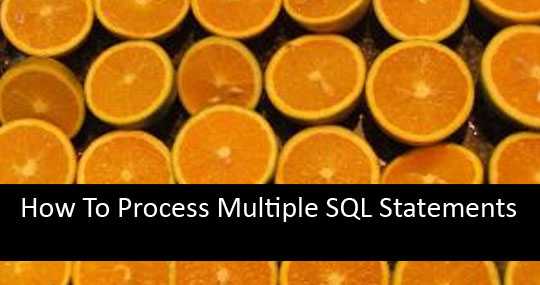 How To Process Multiple SQL Statements