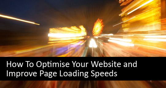 How To Optimise Your Website and Improve Page Loading Speeds