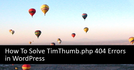 how to solve timthumb php 404 errors in wordpress